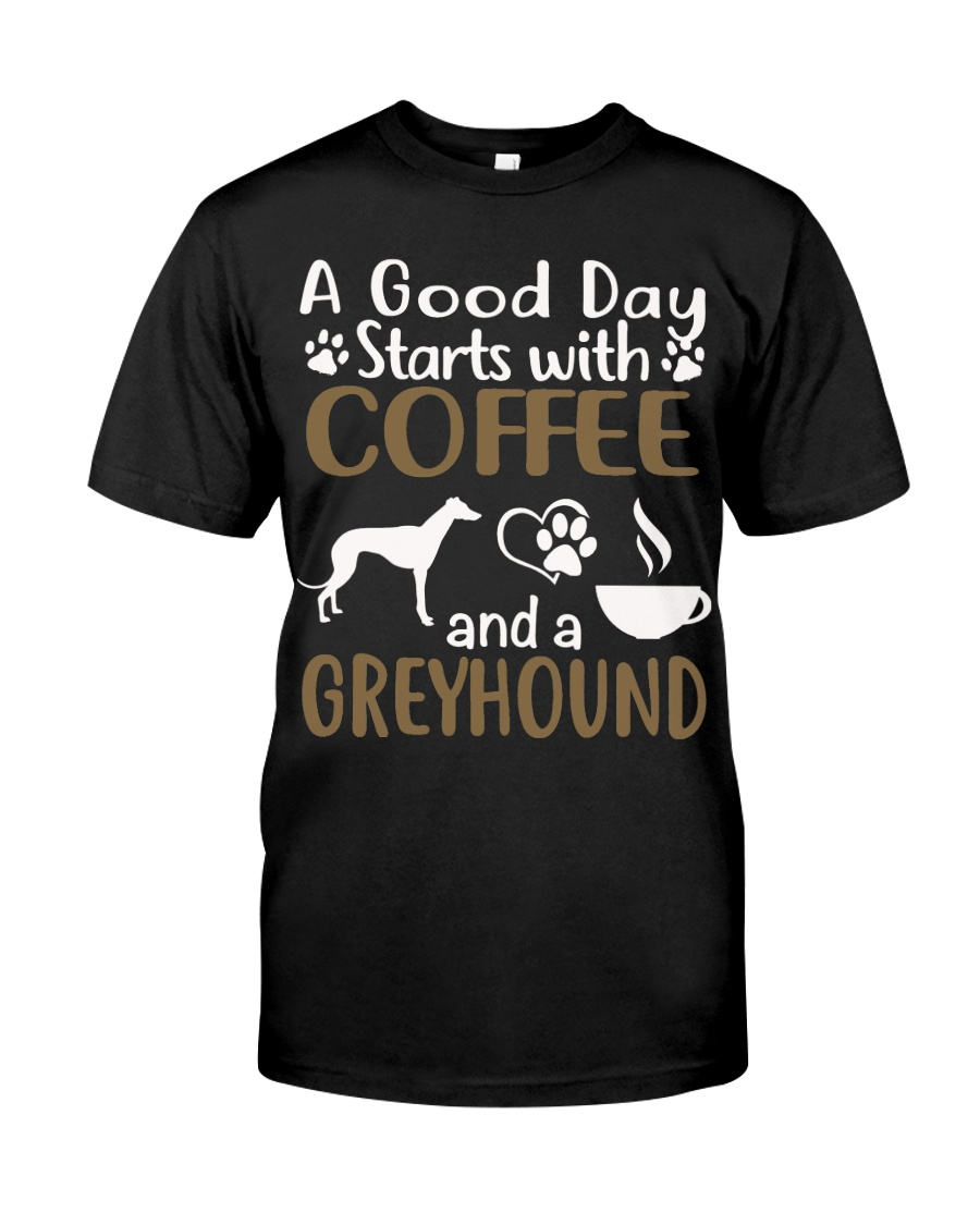 A Good Day With Coffee And Greyhound Classic T-Shirt