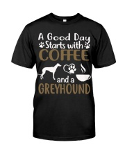 A Good Day With Coffee And Greyhound Classic T-Shirt front