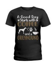 A Good Day With Coffee And Greyhound Ladies T-Shirt thumbnail