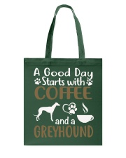 A Good Day With Coffee And Greyhound Tote Bag thumbnail