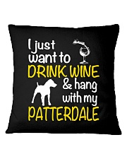 Drink Wine With Patterdale Terrier  Square Pillowcase thumbnail