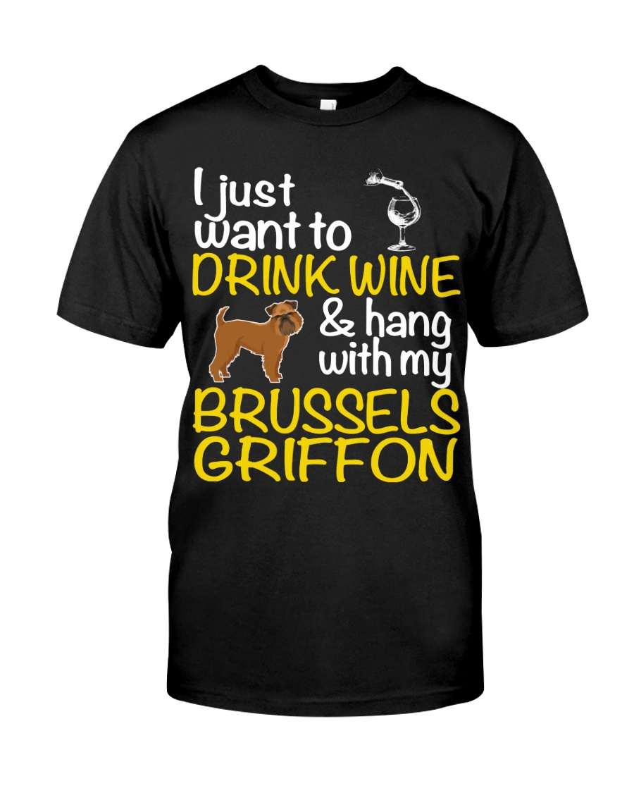 Drink Wine With My Brussels Griffon Classic T-Shirt