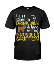 Drink Wine With My Brussels Griffon Classic T-Shirt front