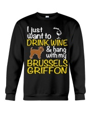 Drink Wine With My Brussels Griffon Crewneck Sweatshirt thumbnail