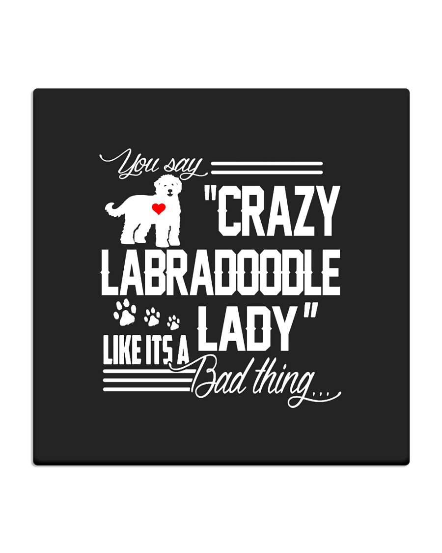 Crazy Labradoodle Lady Square Coaster