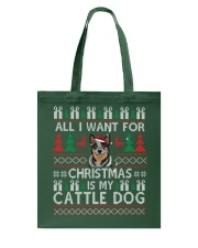 All I Want For Christmas Is My Cattle Dog Tote Bag thumbnail