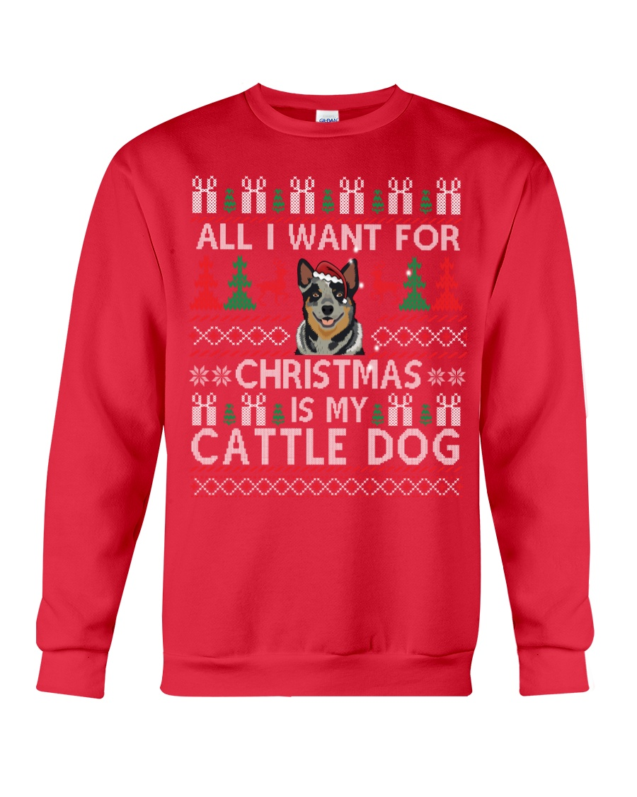 All I Want For Christmas Is My Cattle Dog Crewneck Sweatshirt