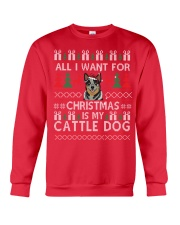All I Want For Christmas Is My Cattle Dog Crewneck Sweatshirt front