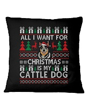 All I Want For Christmas Is My Cattle Dog Square Pillowcase thumbnail