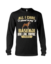 All I Care About Is My Basenji Long Sleeve Tee thumbnail