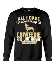 All I Care About Is My Chiweenie Crewneck Sweatshirt thumbnail