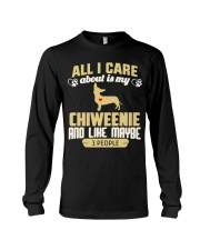 All I Care About Is My Chiweenie Long Sleeve Tee thumbnail