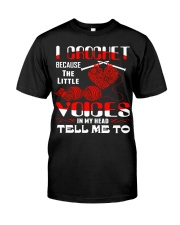 I Crochet Little Voices In Head Tell Me To Classic T-Shirt thumbnail