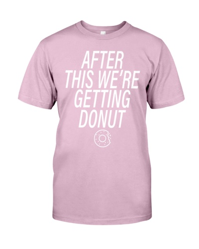 After This We're Getting Donut