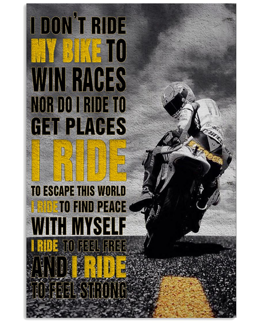 I Don T Ride My Bike To Win Races