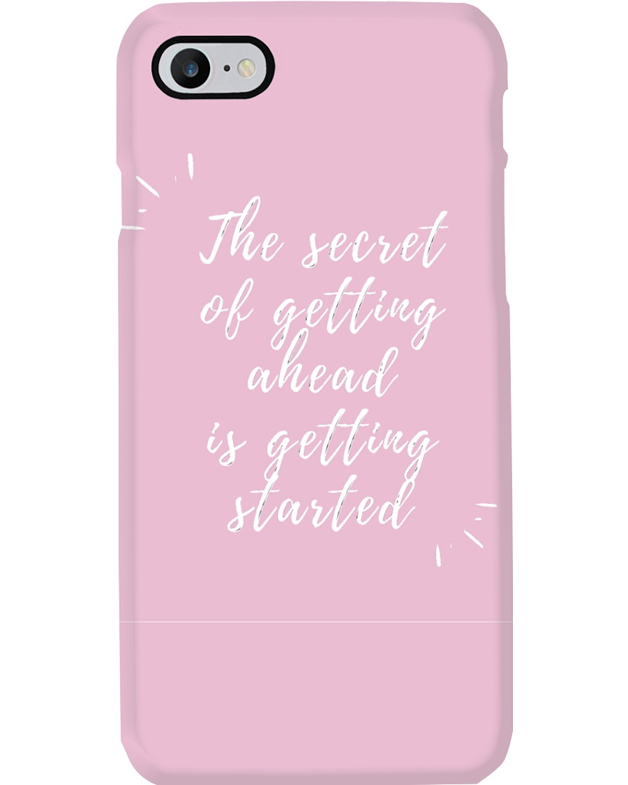 THE SECRET OF GETTING AHEAD IS GETTING STARTED  Phone Case