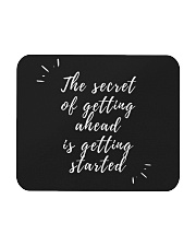 THE SECRET OF GETTING AHEAD IS GETTING STARTED  Mousepad thumbnail