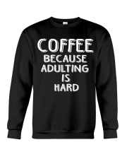 ADULTING IS HARD Crewneck Sweatshirt thumbnail