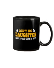 AIN'T NO DAUGHTER LIKE THE ONE I GOT Mug thumbnail