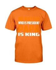 PAPA IS KING Classic T-Shirt front