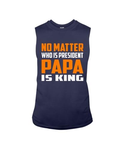 PAPA IS KING