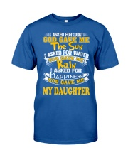 GOD GAVE ME MY DAUGHTER Classic T-Shirt front