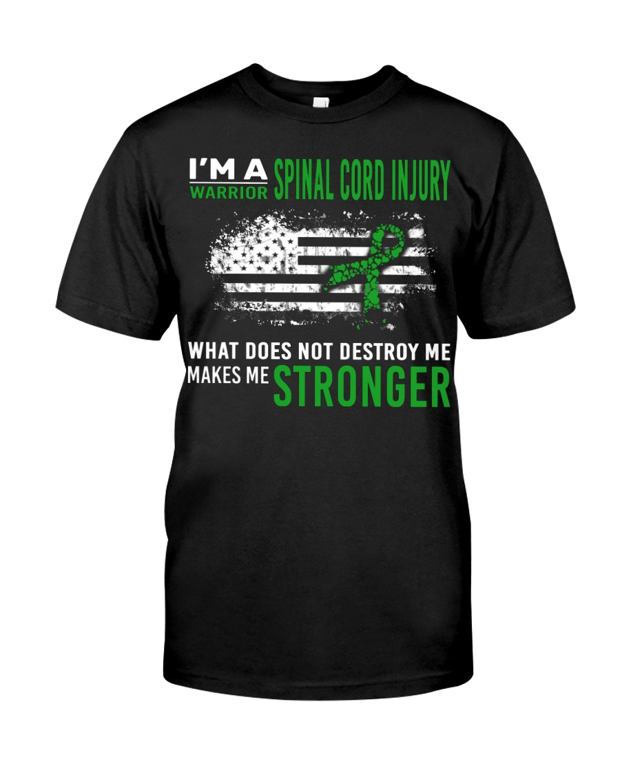 Spinal Cord Injury Warrior Destroy Makes Stronger Classic T-Shirt