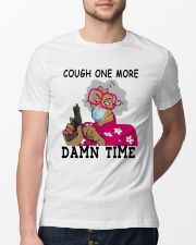 cough one more damn time shirt Classic T-Shirt lifestyle-mens-crewneck-front-13