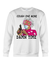 cough one more damn time shirt Crewneck Sweatshirt thumbnail
