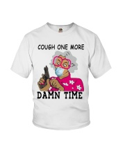cough one more damn time shirt Youth T-Shirt thumbnail