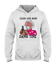 cough one more damn time shirt Hooded Sweatshirt thumbnail