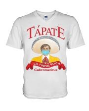 Tapate la pinche boca cabronavirus shirt V-Neck T-Shirt thumbnail