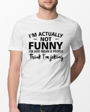 I'm actually not funny i'm just mean and people Classic T-Shirt lifestyle-mens-crewneck-front-13
