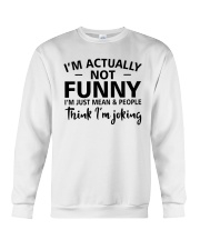 I'm actually not funny i'm just mean and people Crewneck Sweatshirt thumbnail