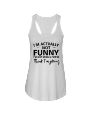 I'm actually not funny i'm just mean and people Ladies Flowy Tank tile