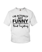 I'm actually not funny i'm just mean and people Youth T-Shirt tile