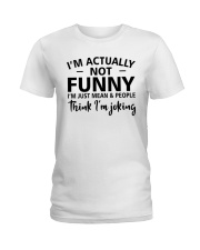 I'm actually not funny i'm just mean and people Ladies T-Shirt tile