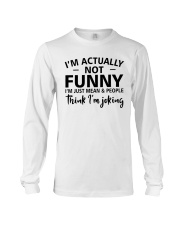 I'm actually not funny i'm just mean and people Long Sleeve Tee tile
