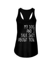 MY DOG AND I TALK SHIT ABOUT YOU Ladies Flowy Tank thumbnail