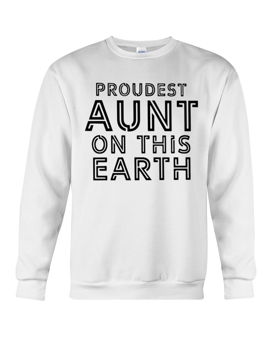 proudest aunt on this earth shirt Crewneck Sweatshirt