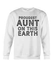 proudest aunt on this earth shirt Crewneck Sweatshirt front
