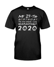 Quarantined 24th birthday unisex shirt Classic T-Shirt front