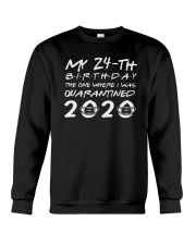 Quarantined 24th birthday unisex shirt Crewneck Sweatshirt thumbnail