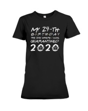 Quarantined 24th birthday unisex shirt Premium Fit Ladies Tee thumbnail