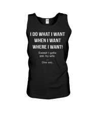 I Do What I Want When I Want Where I Want Except Unisex Tank thumbnail