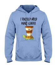 I TURTLEY NEED MORE COFFEE Hooded Sweatshirt thumbnail