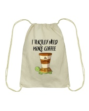 I TURTLEY NEED MORE COFFEE Drawstring Bag thumbnail