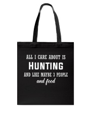 ALL I CARE ABOUT HUNTING Tote Bag thumbnail