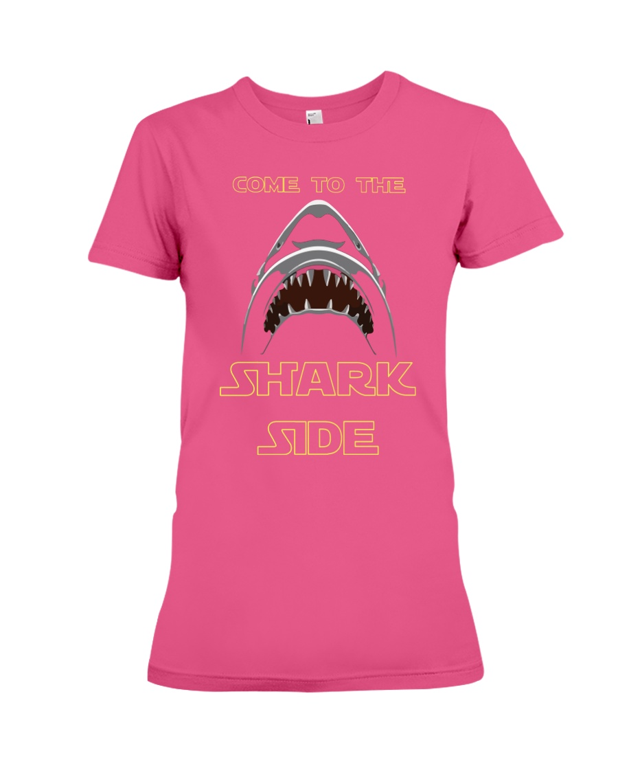 COME TO THE SHARK SIDE Premium Fit Ladies Tee