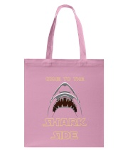 COME TO THE SHARK SIDE Tote Bag front